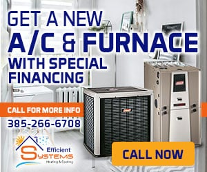 """Get a new furnace and A/C with special financing"" ad by Efficient Systems with phone number 385-266-6708"